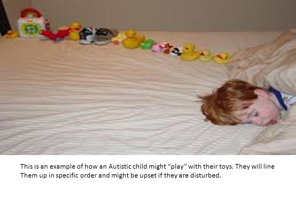 This is an example of how an Autistic child might play with their toys. They will line