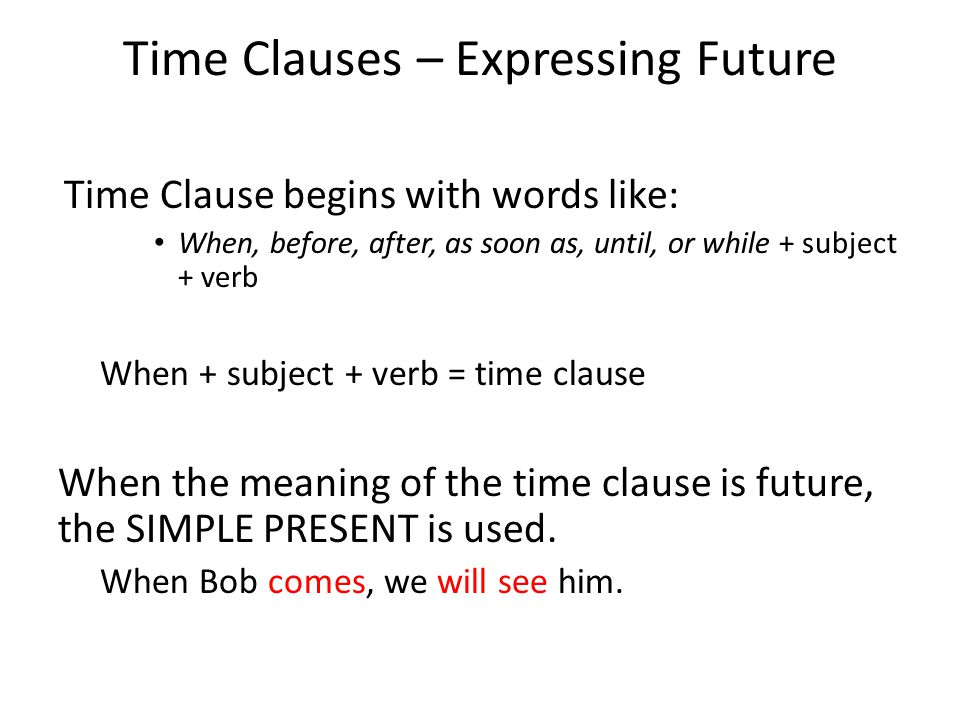 Time Clauses – Expressing Future