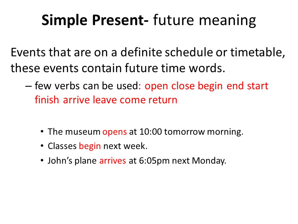 Simple Present- future meaning