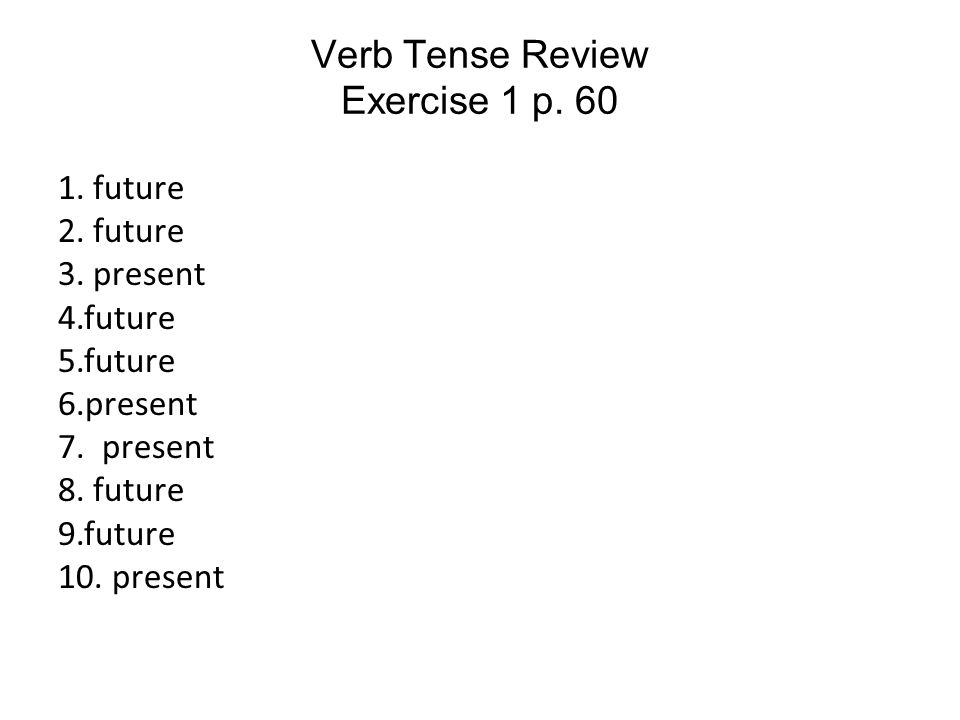 Verb Tense Review Exercise 1 p. 60