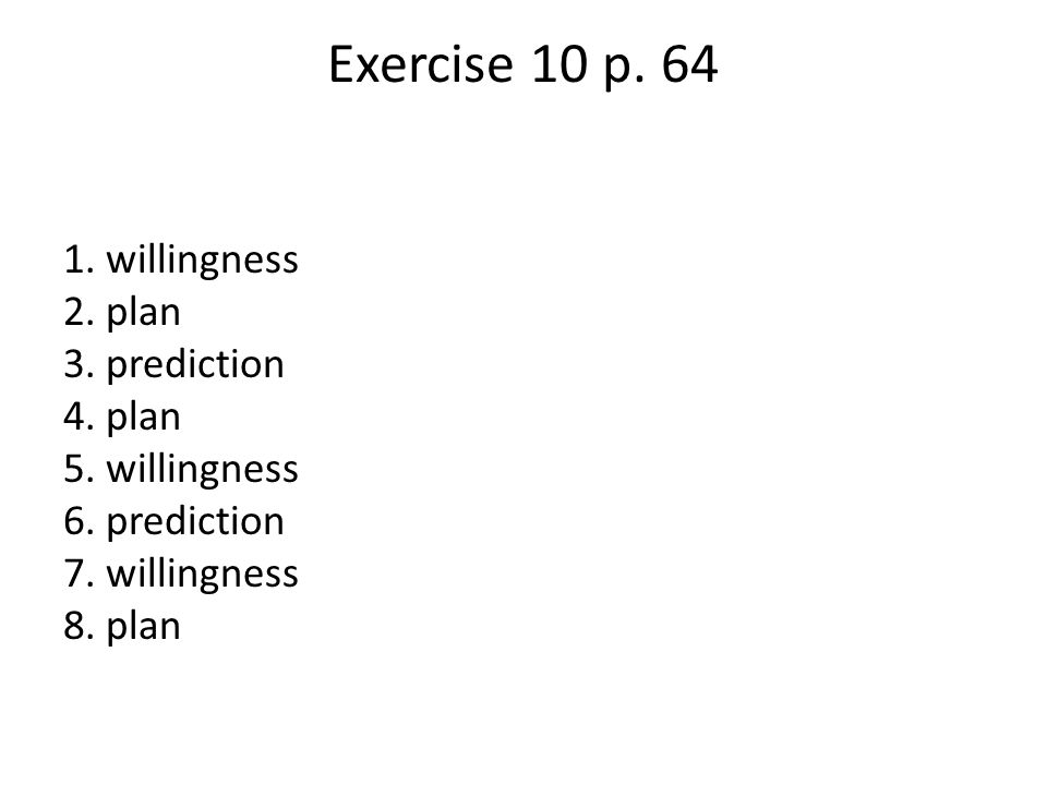 Exercise 10 p willingness 2. plan 3. prediction 4. plan