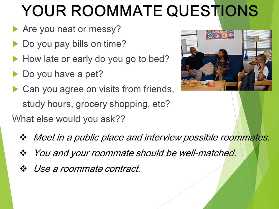 YOUR ROOMMATE QUESTIONS