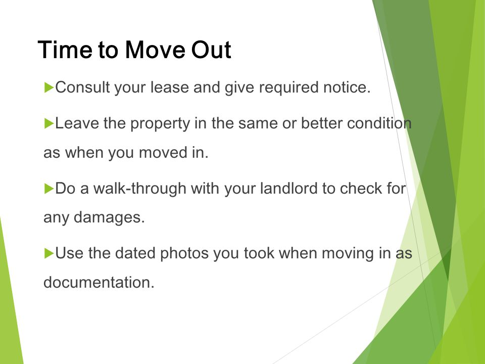 Time to Move Out Consult your lease and give required notice.