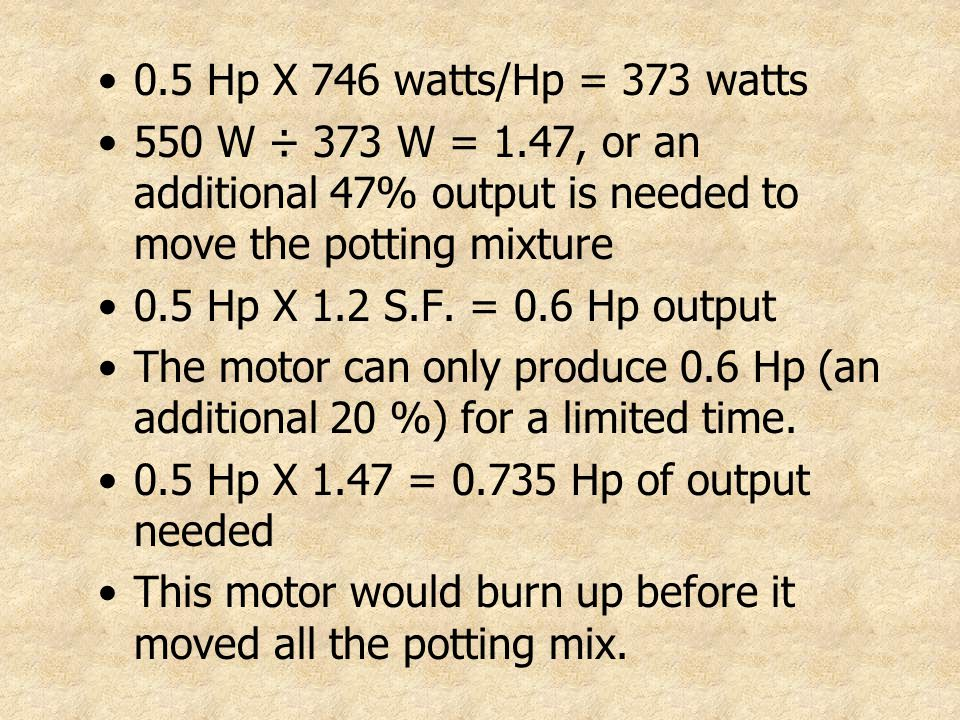 0.5 Hp X 746 watts/Hp = 373 watts 550 W ÷ 373 W =