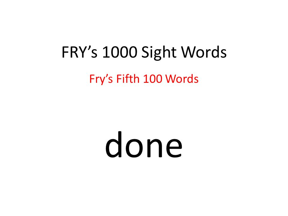 FRY's 1000 Sight Words Fry's Fifth 100 Words done