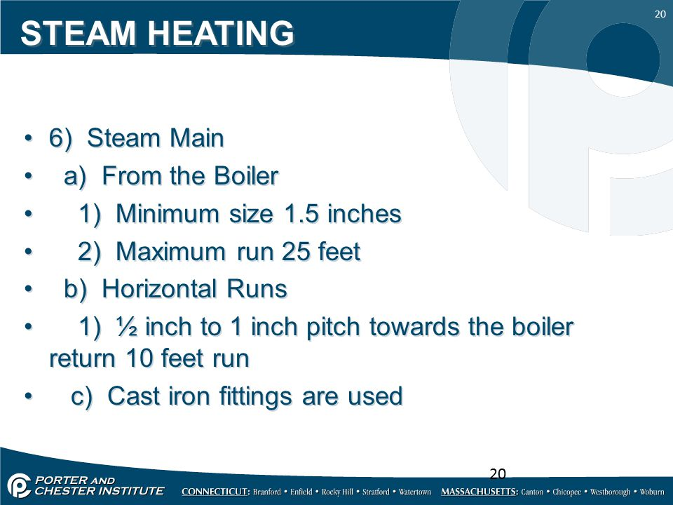 STEAM HEATING 6) Steam Main a) From the Boiler