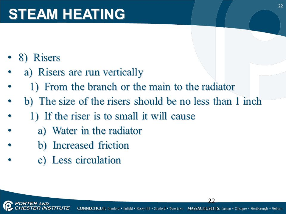 STEAM HEATING 8) Risers a) Risers are run vertically