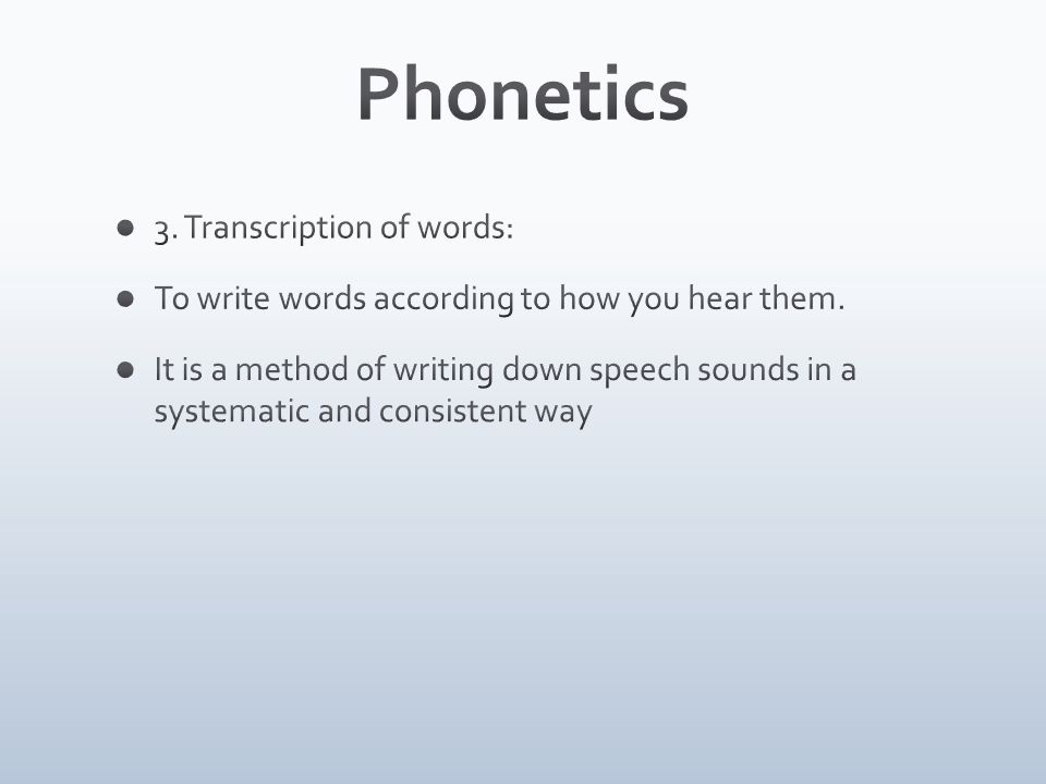 Phonetics 3. Transcription of words:
