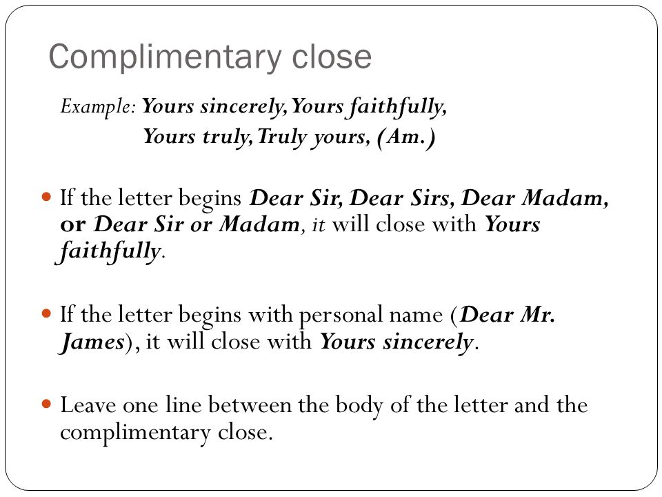 How to write yours faithfully in letter image collections letter business letter writing ppt video online download complimentary close example yours sincerely yours faithfully yours truly spiritdancerdesigns Gallery