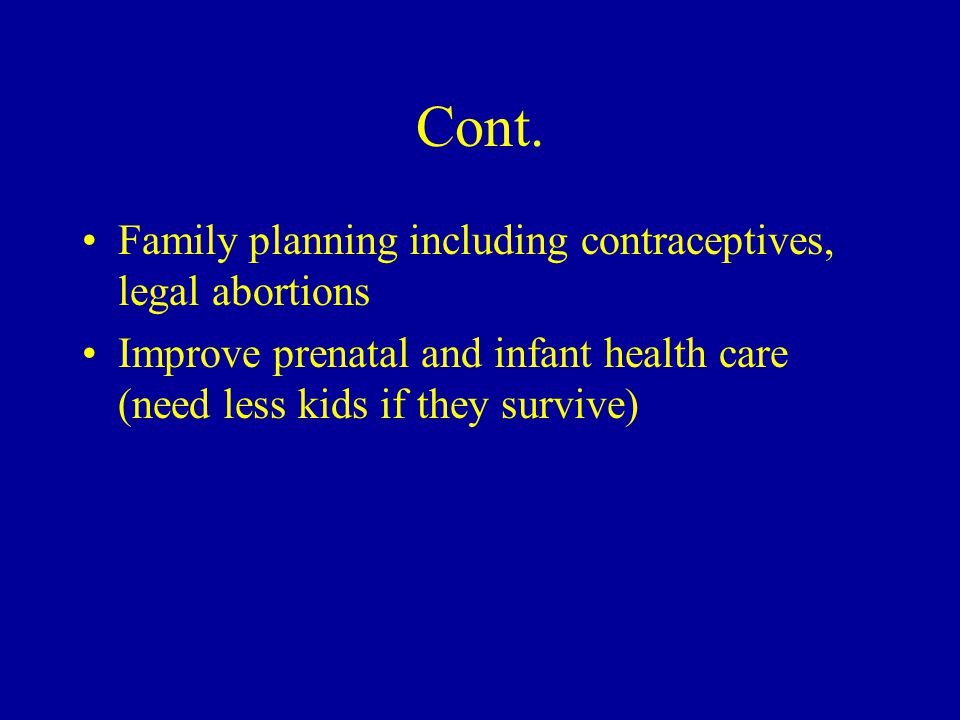 Cont. Family planning including contraceptives, legal abortions