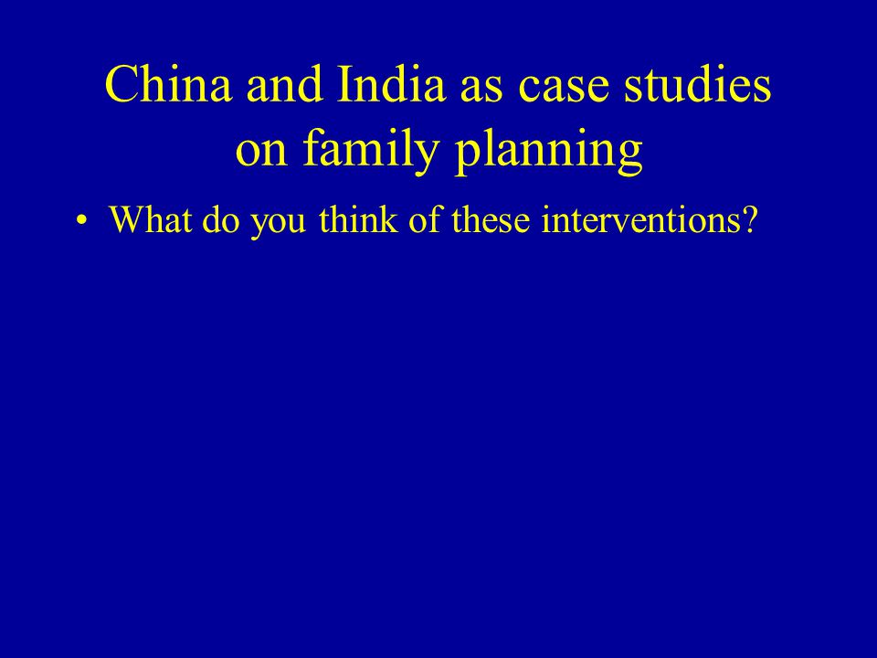 China and India as case studies on family planning