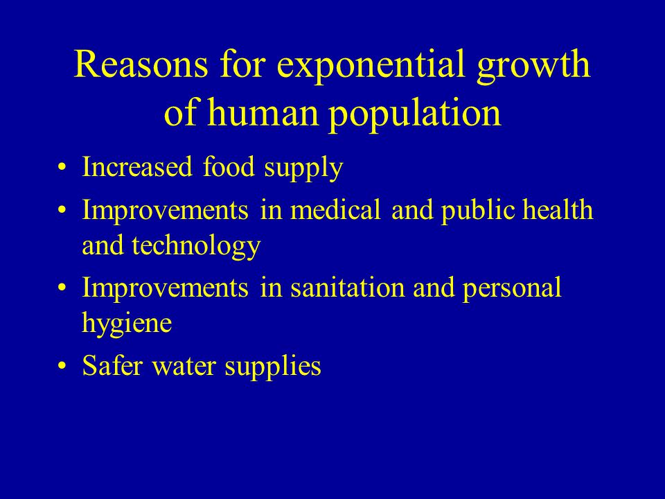 Reasons for exponential growth of human population