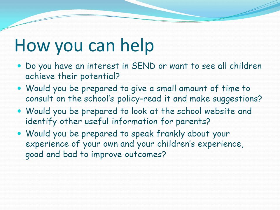 How you can help Do you have an interest in SEND or want to see all children achieve their potential