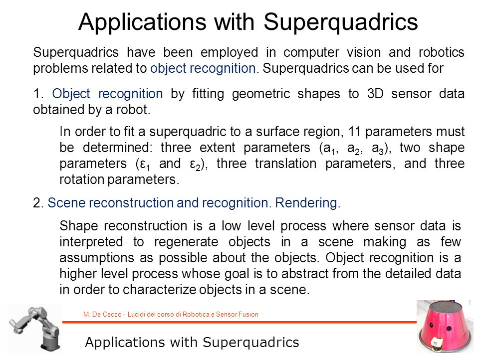 Applications with Superquadrics