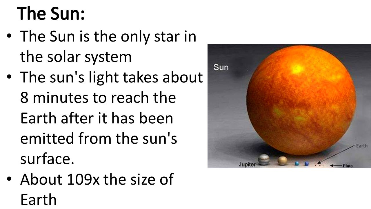 The Sun: The Sun is the only star in the solar system