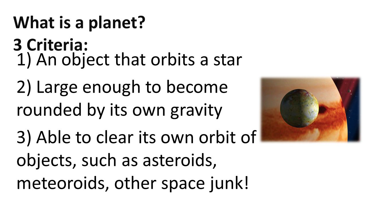 What is a planet 3 Criteria: