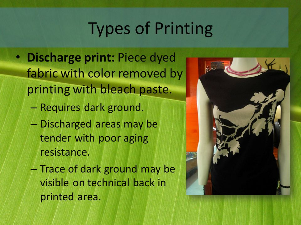 Types of Printing Discharge print  Piece dyed fabric with color removed by  printing with bleach ad7c594c0478