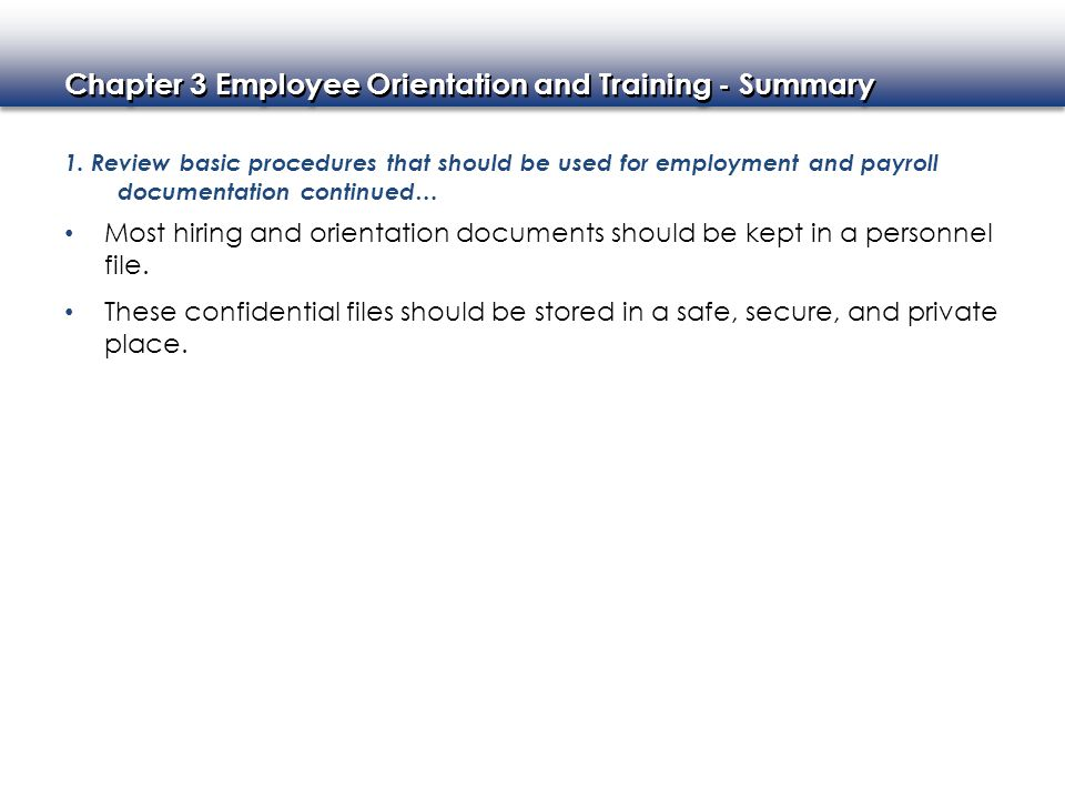 1. Review basic procedures that should be used for employment and payroll documentation continued…