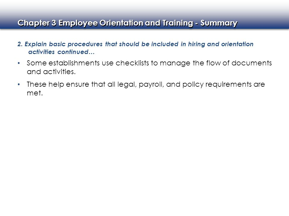 2. Explain basic procedures that should be included in hiring and orientation activities continued…