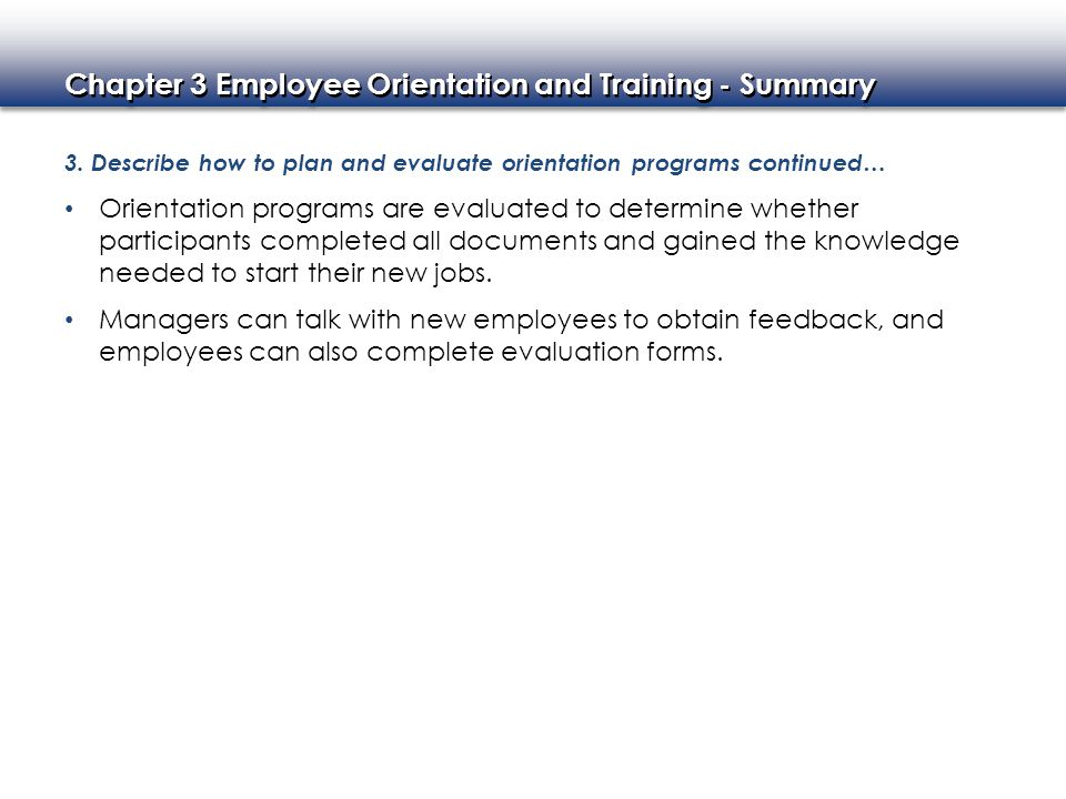3. Describe how to plan and evaluate orientation programs continued…