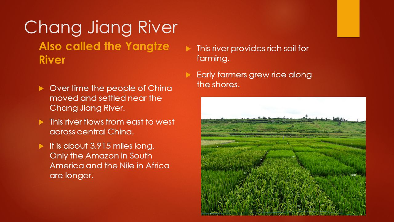 Chang Jiang River Also called the Yangtze River
