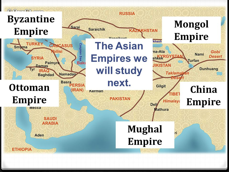 The Asian Empires we will study next.