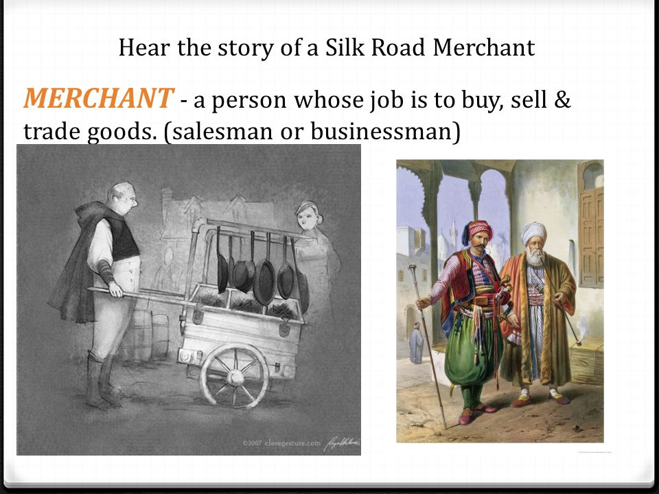 Hear the story of a Silk Road Merchant