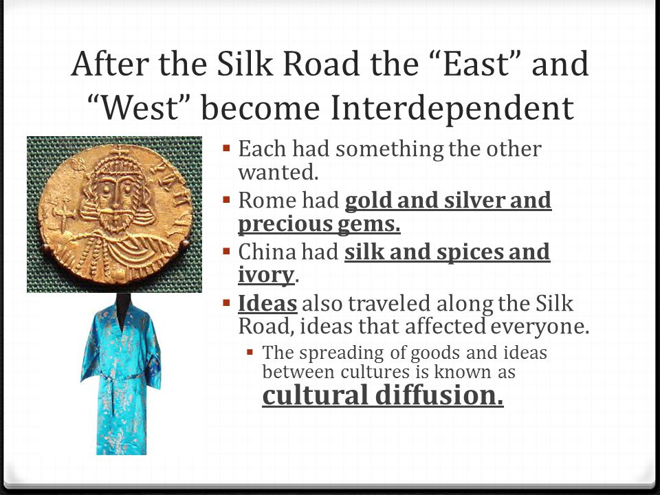 After the Silk Road the East and West become Interdependent
