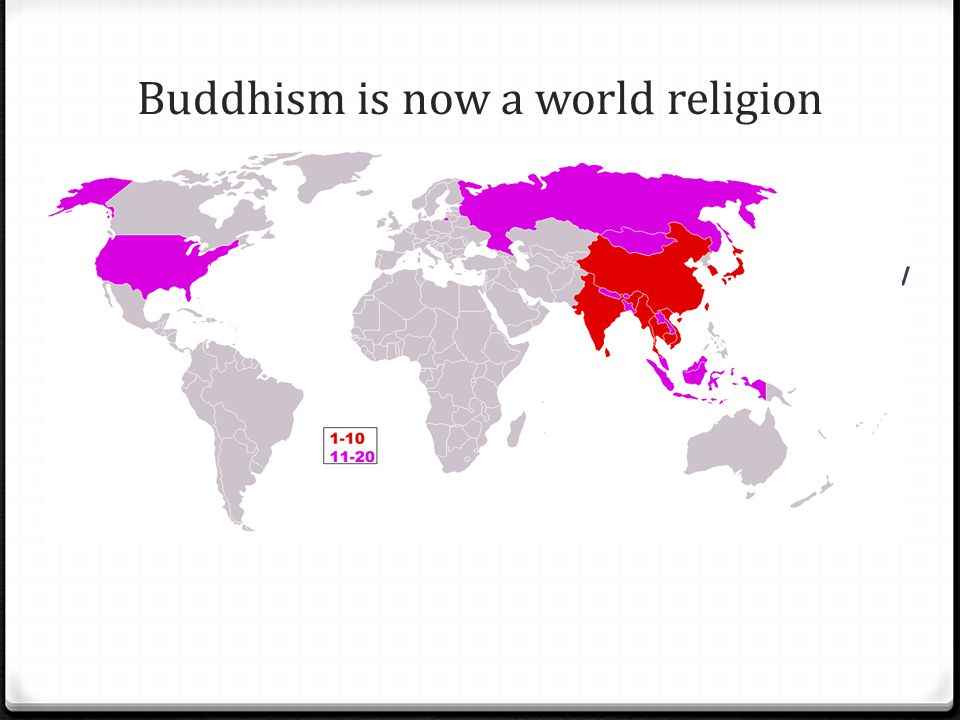 Buddhism is now a world religion