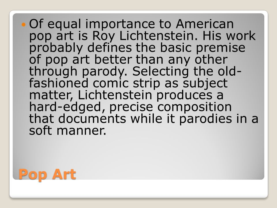 Of equal importance to American pop art is Roy Lichtenstein