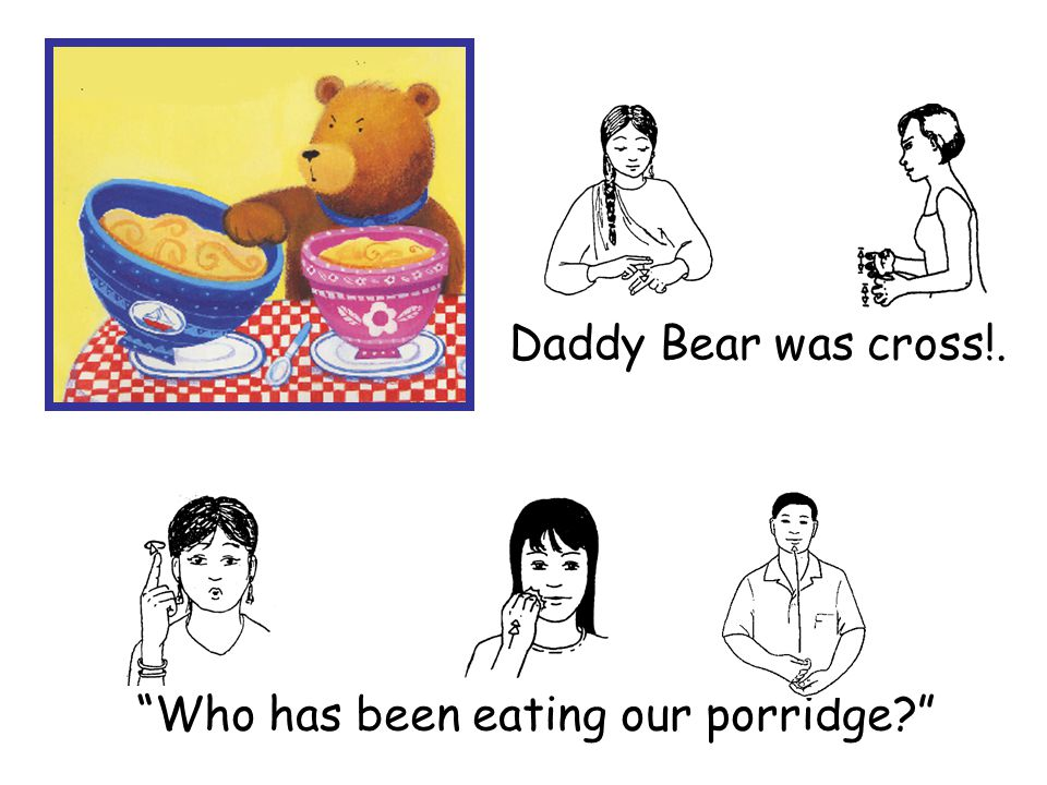 Who has been eating our porridge