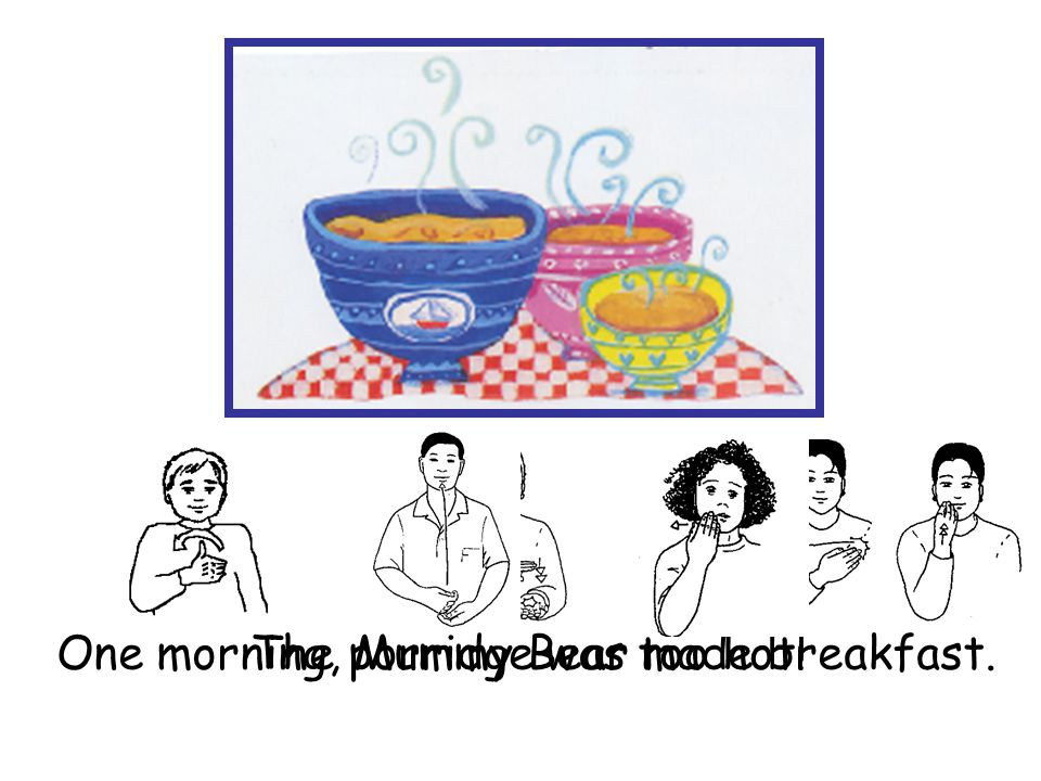 One morning, Mummy Bear made breakfast. The porridge was too hot!