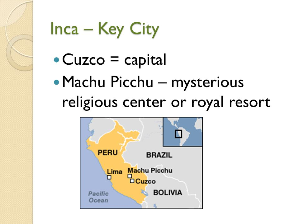 Inca – Key City Cuzco = capital