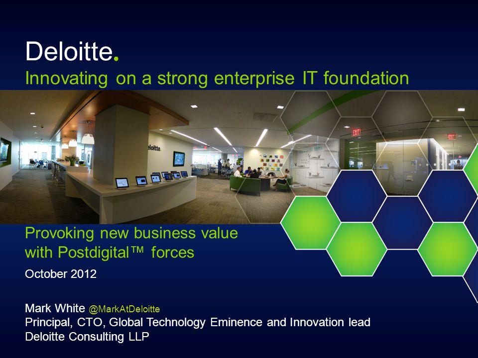 Deloitte○ Innovating on a strong enterprise IT foundation