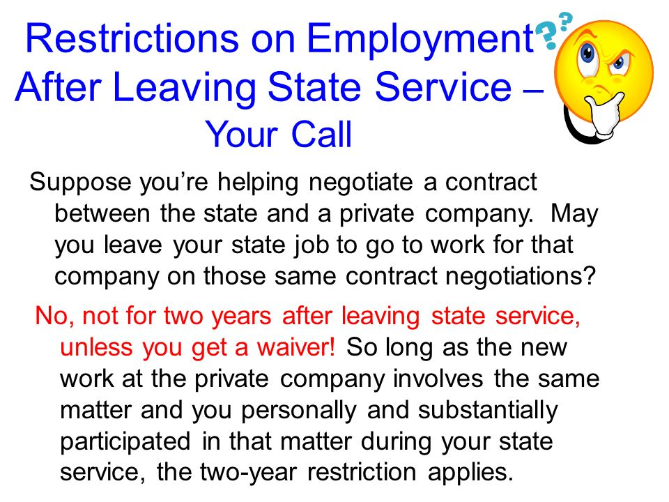 Restrictions on Employment After Leaving State Service – Your Call