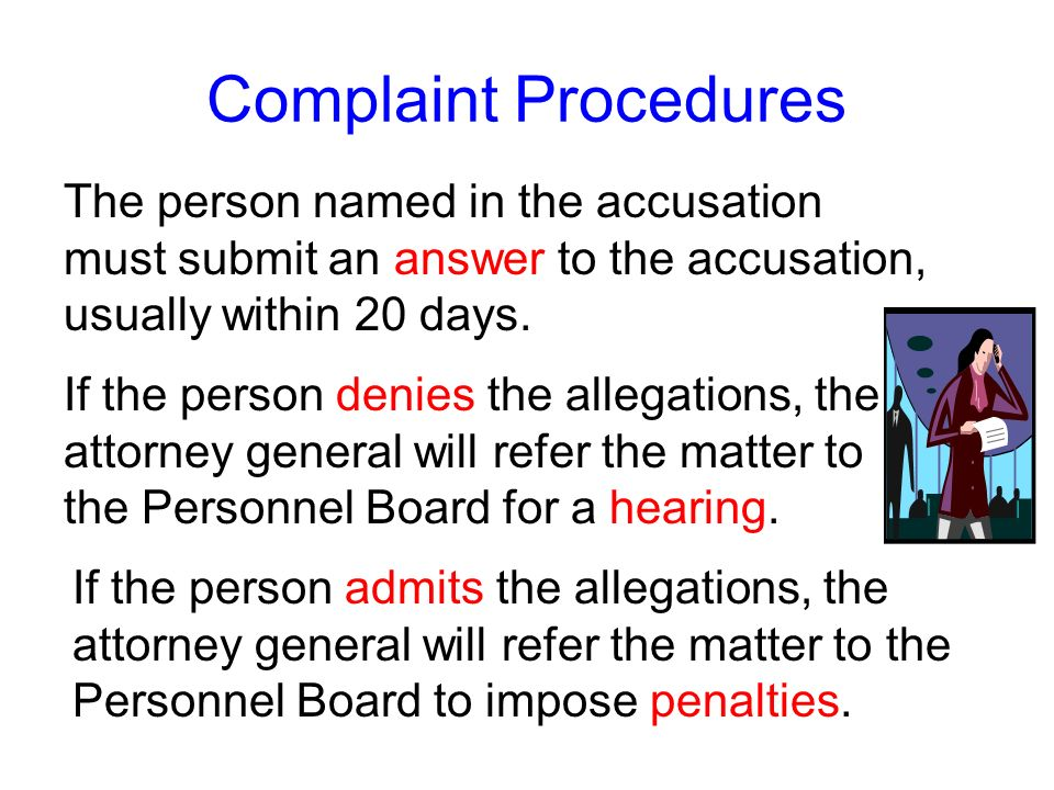Complaint Procedures The person named in the accusation must submit an answer to the accusation, usually within 20 days.