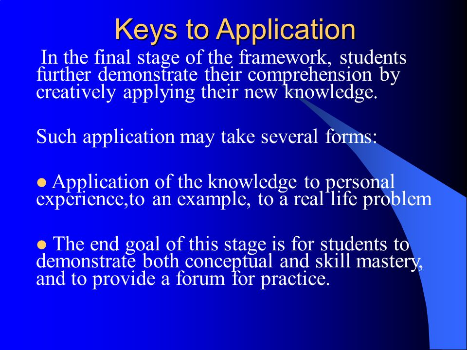 Keys to Application Such application may take several forms: