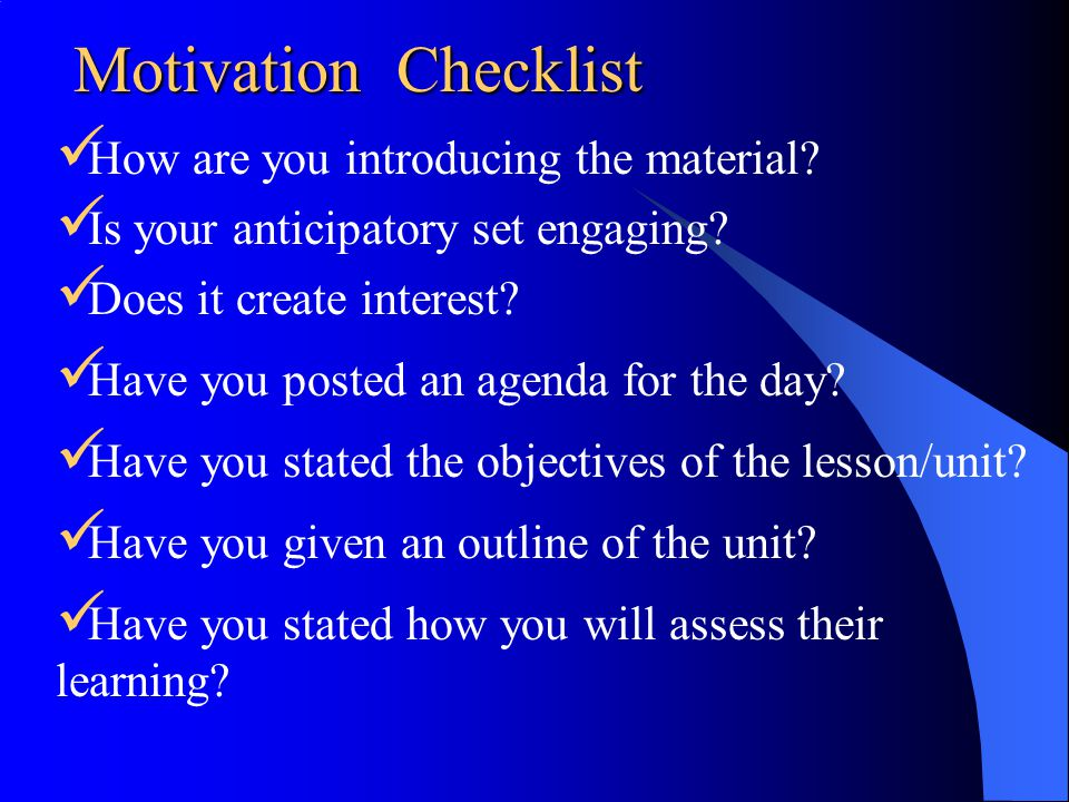 Motivation Checklist How are you introducing the material