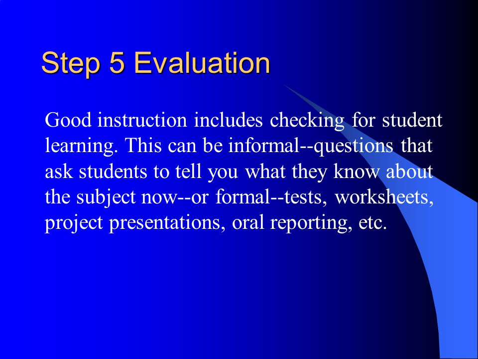 Step 5 Evaluation