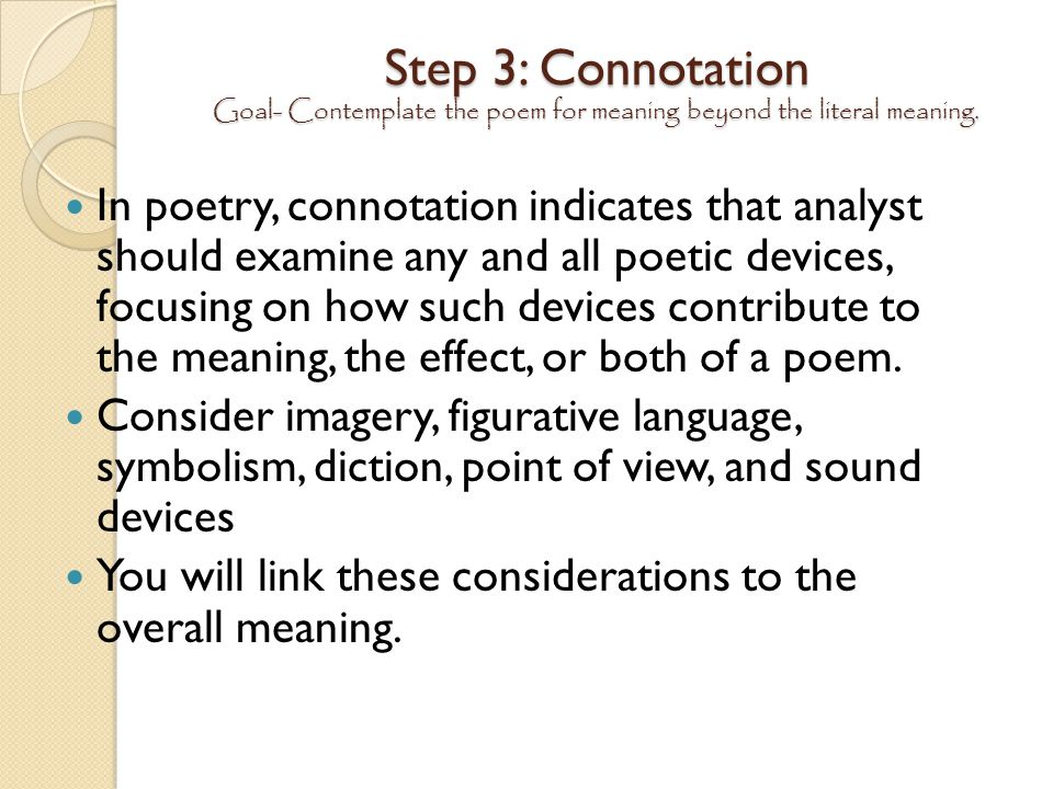 Step 3: Connotation Goal- Contemplate the poem for meaning beyond the literal meaning.
