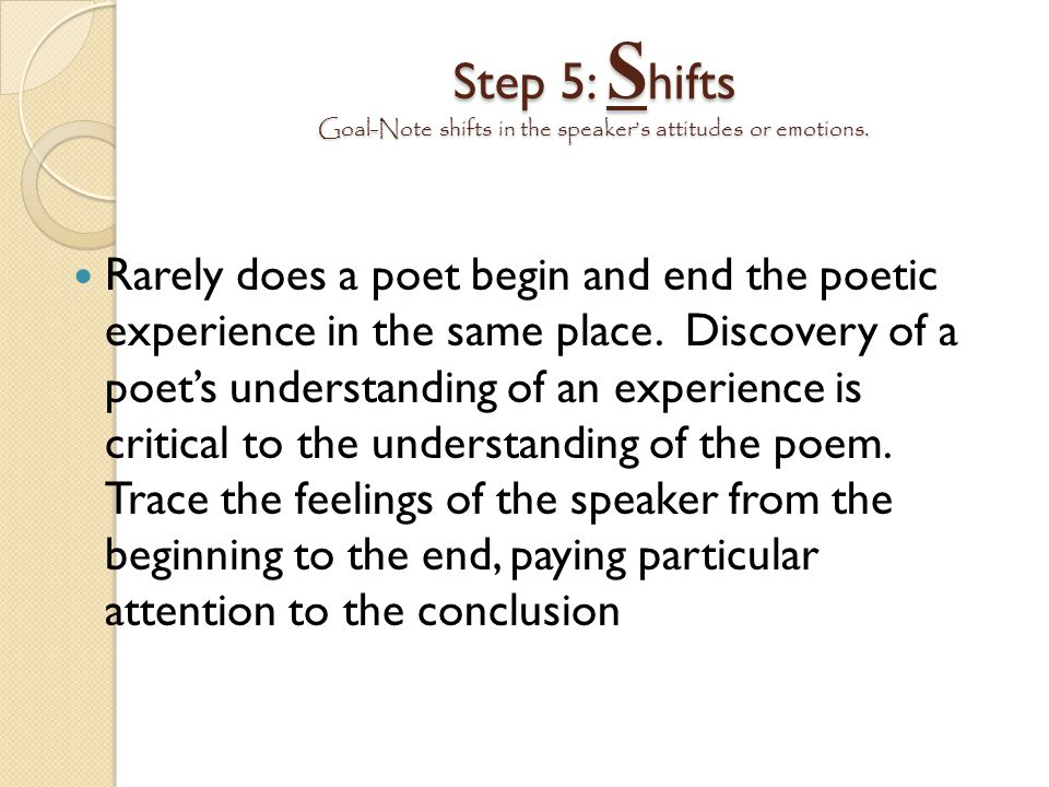 Step 5: Shifts Goal-Note shifts in the speaker's attitudes or emotions.