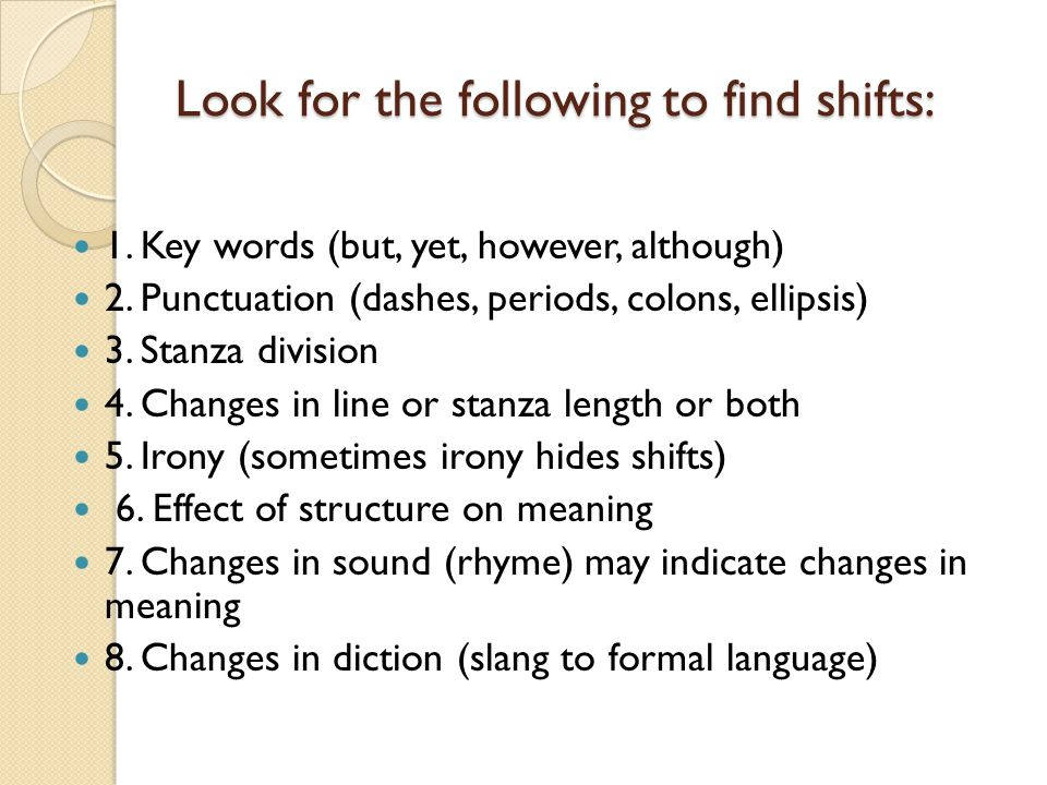Look for the following to find shifts: