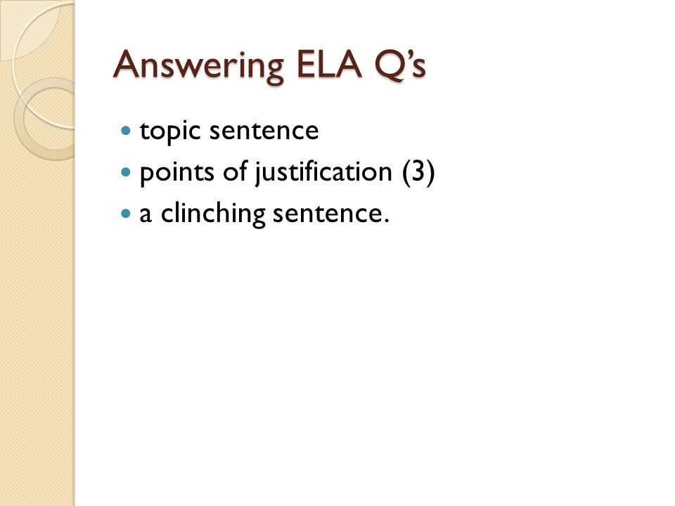 Answering ELA Q's topic sentence points of justification (3)