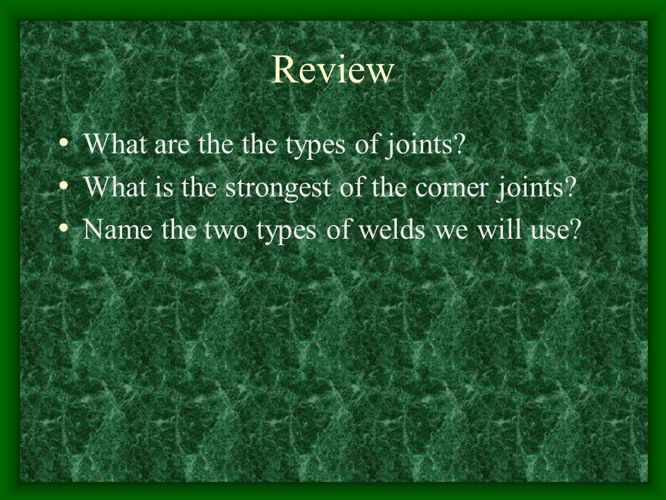 Review What are the the types of joints