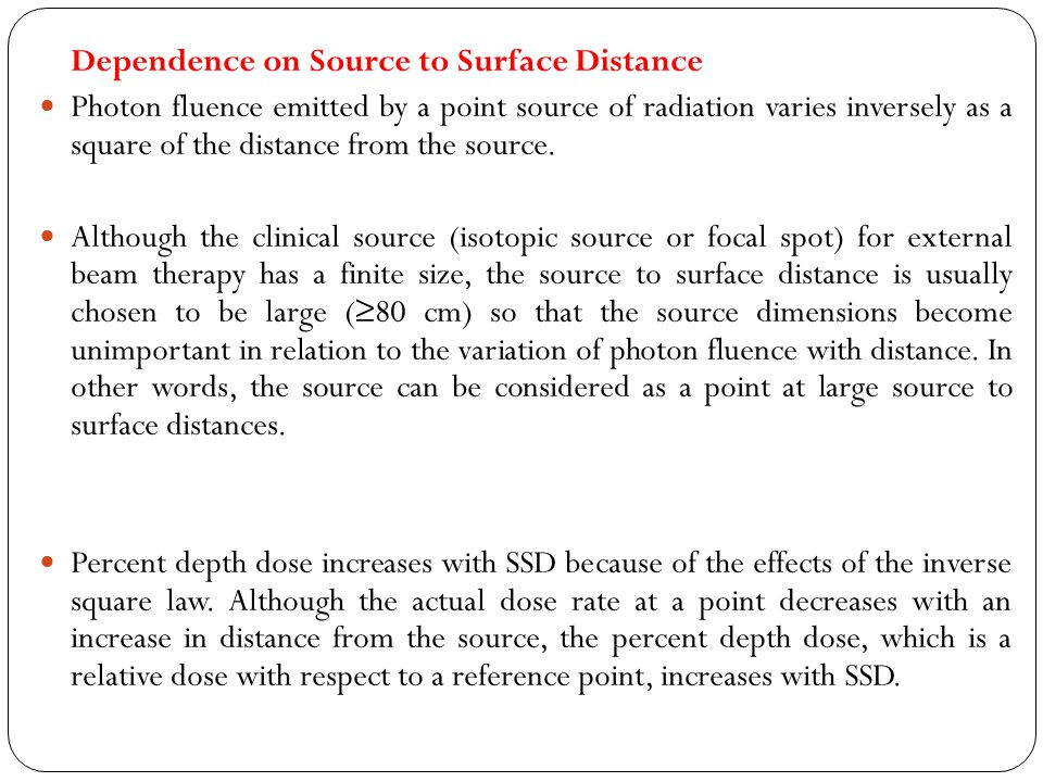 Dependence on Source to Surface Distance
