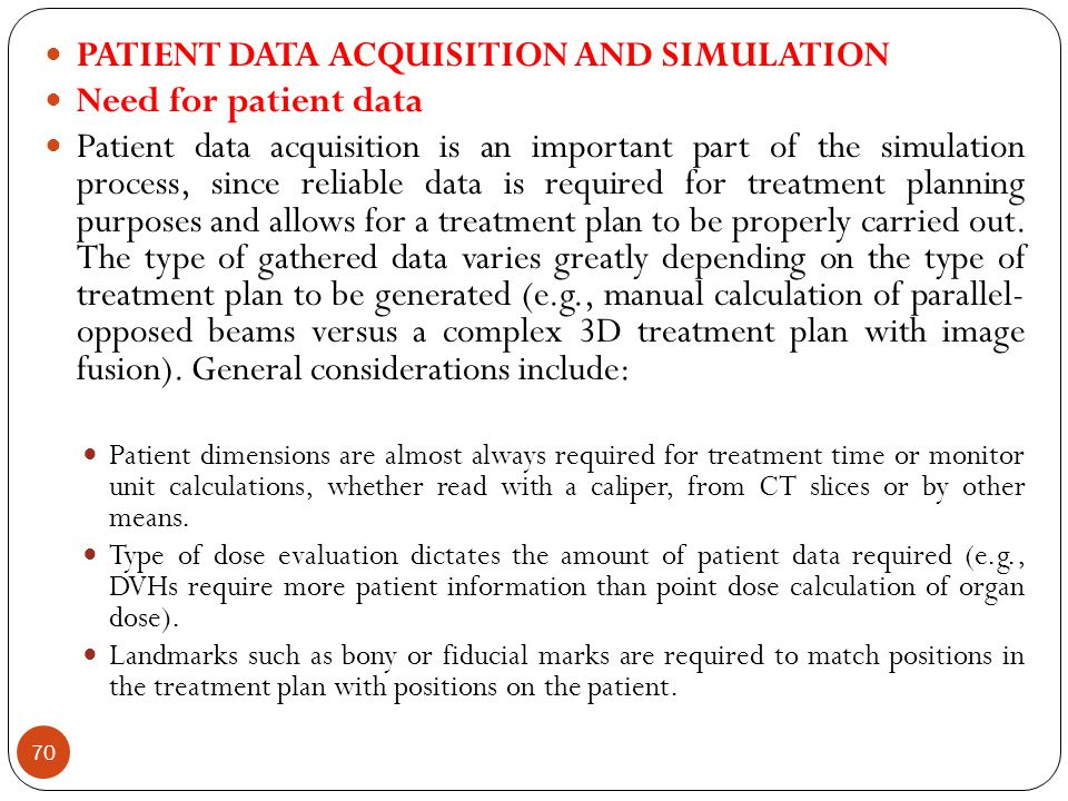 PATIENT DATA ACQUISITION AND SIMULATION Need for patient data
