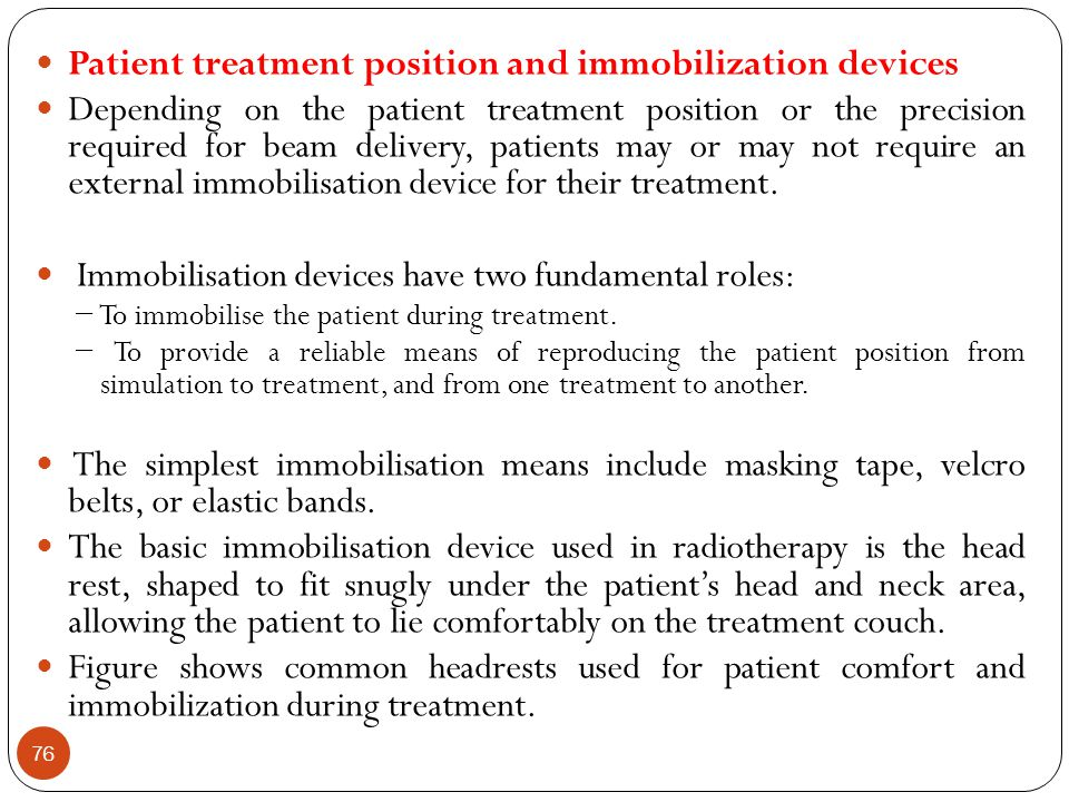Patient treatment position and immobilization devices