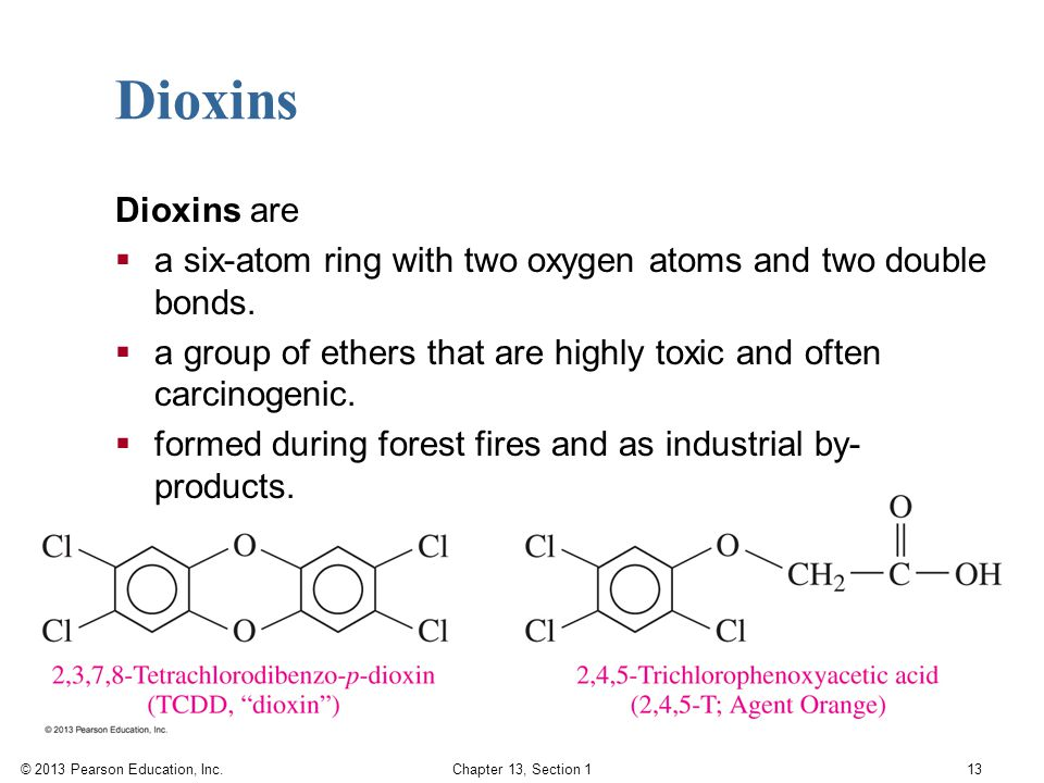 Dioxins Dioxins are. a six-atom ring with two oxygen atoms and two double bonds. a group of ethers that are highly toxic and often carcinogenic.