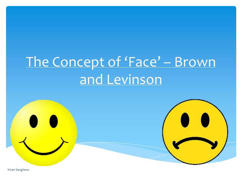 The Concept Of Face Brown And Levinson