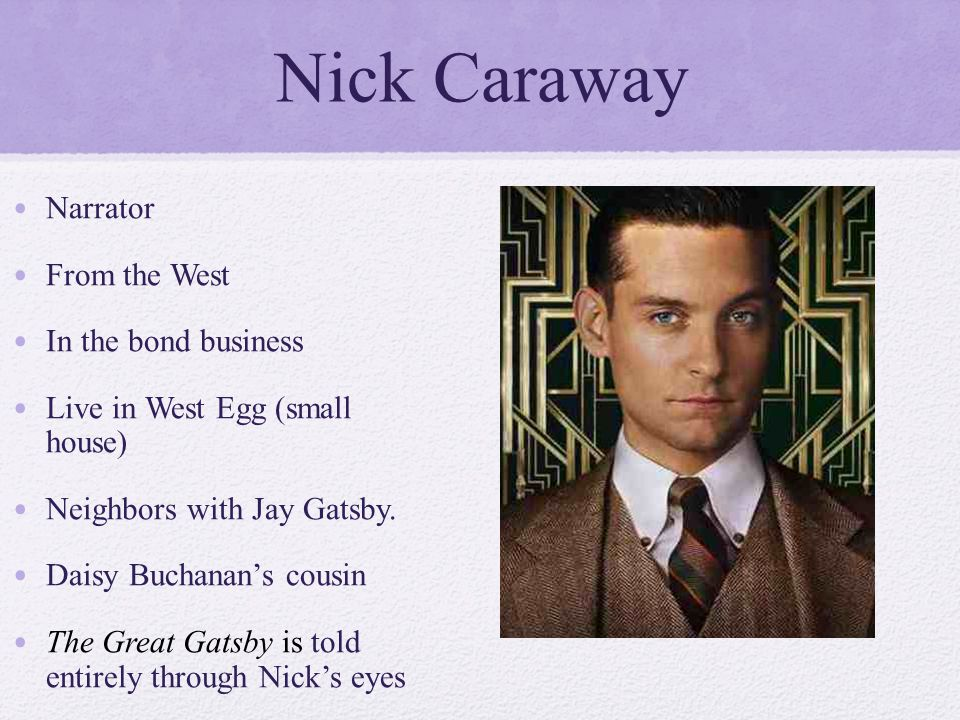 great gatsby is nick a reliable Nick is, in my view, not a reliable narrator carraway is particularly susceptible to alcohol in the great gatsby' (nick carraway as narrator in the great gatsby) o'rourke agrees that nick's easily getting drunk is an aspect of his character that makes him a bad narrator read more.